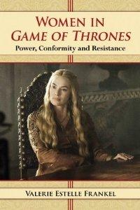 Women in Game of Thrones by Valerie Estelle Frankel